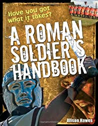 Roman Soldier's Handbook: Age 7-8, Above Average Readers (White Wolves Non Fiction)