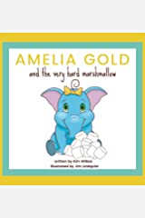 Amelia Gold and the Very Hard Marshmallow Hardcover