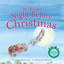 An Aussie Night Before Christmas Audiobook by Yvonne Morrison, Kilmeny Niland Narrated by Magda Szubanski