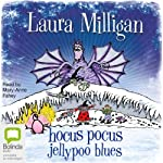 Hocus Pocus and the Jellypoo Blues | Laura Milligan