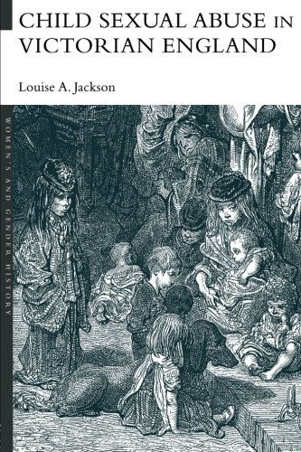 Child Sexual Abuse in Victorian England (Women's and Gender History)