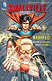 Smallville Season 11 Vol. 3: Haunted, Bryan Q. Miller, 140124291X