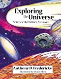 Exploring the Universe, Anthony D. Fredericks, 1555919766