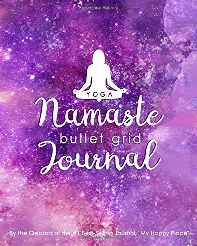 Yoga Namaste Bullet Grid Journal: A Perfect Gift for Yogis, 150 Dot Grid and Inspiration Pages, 8x10, Professionally Designed (Journals, Notebooks and Diaries)