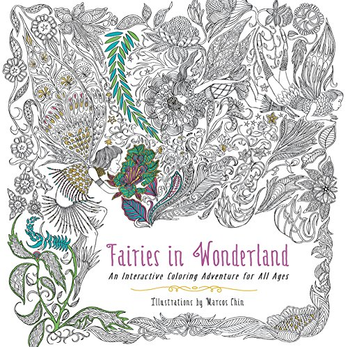 Fairies In Wonderland An Interactive Coloring Adventure For All Ages Marcos Chin 9780062419989 Amazon Books