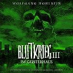 Im Geisterhaus (Blutkrieg 3)   Wolfgang Hohlbein