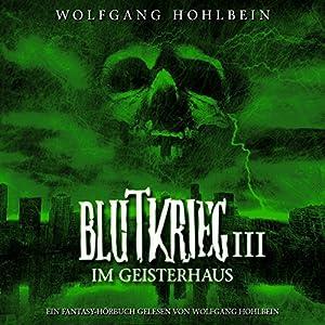 Im Geisterhaus (Blutkrieg 3) Hörbuch