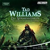 Die Nornenkönigin (Das Geheimnis der Großen Schwerter 3)   Tad Williams