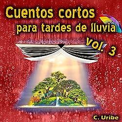 Cuentos Cortos para Tardes de Lluvia, Vol. III