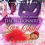 The Billionaire's Love Child | CJ Howard