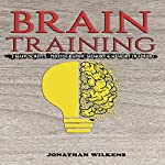 Brain Training: 2 Manuscripts - Photographic Memory & Memory Training | Jonathan Wilkens