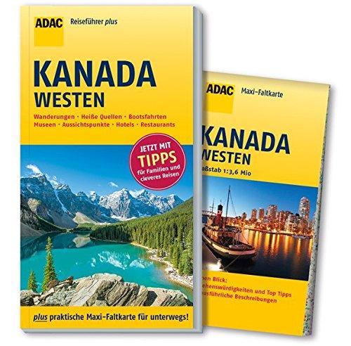 ADAC Reiseführer plus Kanada Westen: mit Maxi-Faltkarte zum Herausnehmen