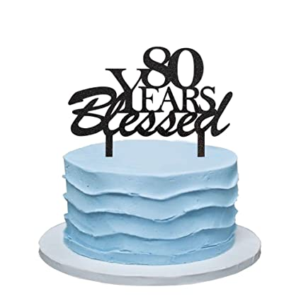 Amazon 80 Years Blessed Cake Topper 80th Birthday Party