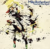 Mike Rutherford: Time and Time Again B/w At the End of the Day