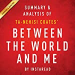 Between the World and Me by Ta-Nehisi Coates: Summary & Analysis | Instaread
