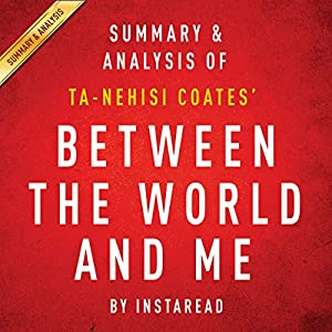 Between the World and Me by Ta-Nehisi Coates: Summary & Analysis Audiobook