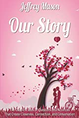 Our Story: A Couple's Book of Questions and Activities to Create Closeness, Connection, and Conversation Paperback