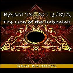 Rabbi Isaac Luria: The Lion of the Kabbalah