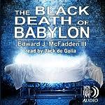 The Black Death of Babylon | Edward J. McFadden III