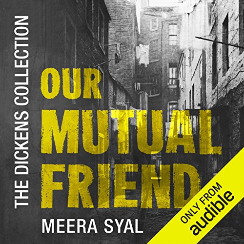 Best! Our Mutual Friend: The Dickens Collection: An Audible Exclusive Series DOC