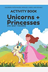 COLORING WITH MAZES, RIDDLES, JOKES, AND SUDOKU Activity Book - Unicorns & Princesses are Best Friends: Great gift for a kid. Awesome for long car rides, airplane travel. Paperback