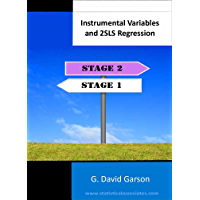 Instrumental Variables & 2SLS Regression (Statistical Associates Blue Book Series 51)