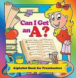 Can I Get An A Alphabet Book For Preschoolers Phonics Kids Pre