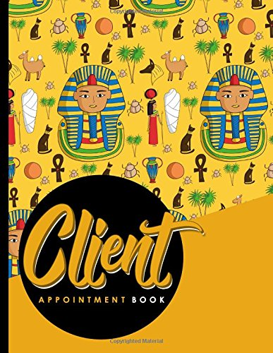 Download Client Appointment Book: 2 Columns Appointment Notebook, Best Appointment Scheduler, My Appointment Book, Cute Ancient Egypt Pyramids Cover (Volume 14) pdf