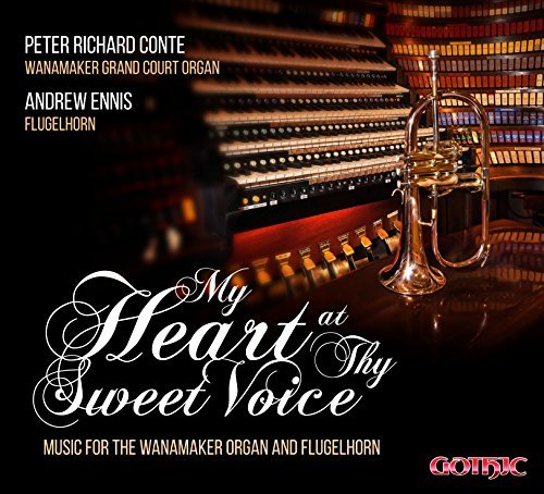 My Heart at thy Sweet Voice - Music for the Wanamaker Organ & Flugelhorn by Andrew Ennis (2015-08-03)