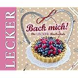 Back mich!: Die LECKER Backschule