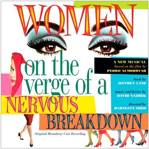 Women on the Verge of a Nervous Breakdown by Original Broadway Recording (2011-05-10)