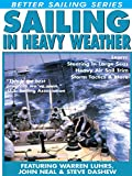 Sailing In Heavy Weather - Featuring Warren Luhrs, Steve Dashew & John Neal