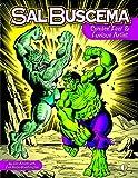 img - for Sal Buscema: Comics Fast & Furious Artist book / textbook / text book