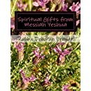 Spiritual Gifts From Messiah Yeshua: A Study on The Gifts of the Ruach HaKodesh/Holy Spirit