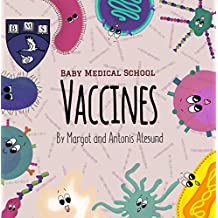 Vaccines (Baby Medical School Book 2)