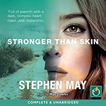 Stronger Than Skin Audiobook by Stephen May Narrated by Max Dowler