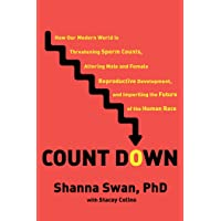 Count Down: How Our Modern World Is Threatening Sperm Counts, Altering Male and Female Reproductive Development, and Imperiling the Future of the Human Race