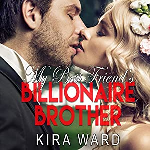 My Best Friend's Billionaire Brother Audiobook