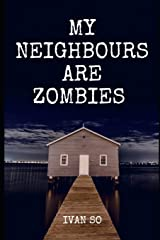 My Neighbours Are Zombie: 9 Days In A Land Of Dead Paperback