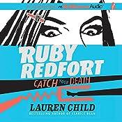 Ruby Redfort Catch Your Death | Lauren Child