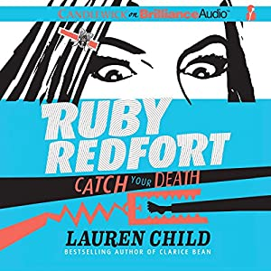 Ruby Redfort Catch Your Death Audiobook