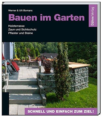 Bauen Im Garten Holzterrasse Zaun Und Sichtschutz Pflaster Und