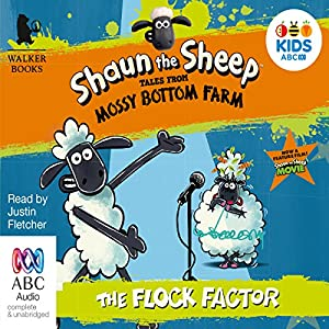 Shaun the Sheep: The Flock Factor: Tales from Mossy Bottom Farm, Book 1 Audiobook