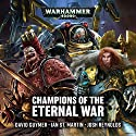 Champions of the Eternal War: Warhammer 40,000 Audiobook by David Guymer, Ian St Martin, Josh Reynolds Narrated by John Banks, Antonia Beamish, Robin Bowerman, Cliff Chapman, Steve Conlin