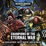 Champions of the Eternal War: Warhammer 40,000 | David Guymer,Ian St Martin,Josh Reynolds
