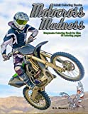 img - for Adult Coloring Books: Motocross Madness Grayscale Coloring Book for Men: 40 coloring pages of motocross, motorcycles, dirt bikes, racing, motocross stunts and more book / textbook / text book