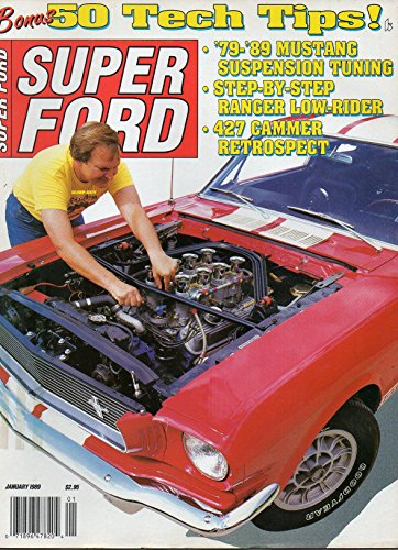 1967 6 Cylinder (Super Ford January 1989 Magazine BONUS: 50 TECH TIPS 427 Cammer Retrospect STEP-BY-STEP RANGER LOW-RIDER)