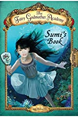 The Fairy Godmother Academy #5: Sumi's Book Paperback