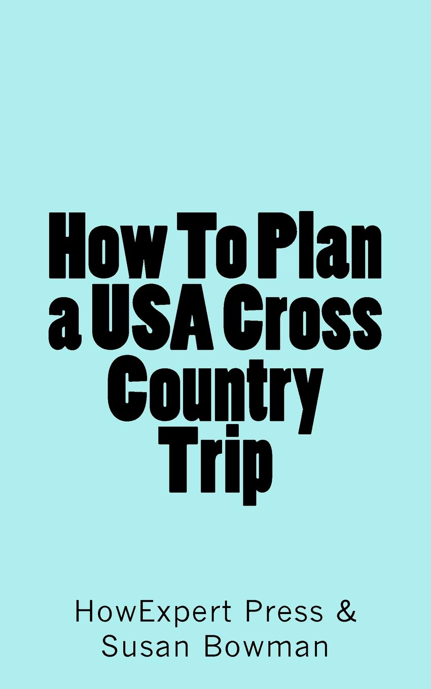 Read Online How To Plan a USA Cross Country Trip ebook