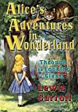 Alice's Adventures in Wonderland and Through the Looking Glass (Illustrated), Lewis Carroll, 0941599841